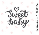 Sweet Baby Hand Lettering. Bab...