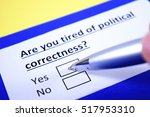 are you tired of political... | Shutterstock . vector #517953310