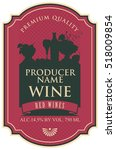 wine label with the silhouette... | Shutterstock .eps vector #518009854