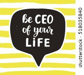 be ceo of your life... | Shutterstock .eps vector #518035840