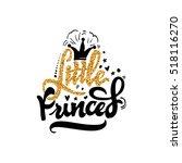 little princess. calligraphy... | Shutterstock .eps vector #518116270