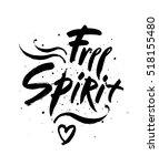 free spirit vector lettering... | Shutterstock .eps vector #518155480
