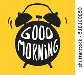 good morning poster with alarm... | Shutterstock .eps vector #518160850