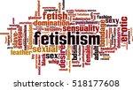 fetishism word cloud concept.... | Shutterstock .eps vector #518177608