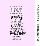 above all  love each other... | Shutterstock .eps vector #518247979