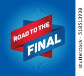 road to the final arrow tag... | Shutterstock .eps vector #518513938