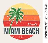miami beach florida tee print... | Shutterstock .eps vector #518670160