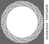 circle lace frame | Shutterstock .eps vector #518726440