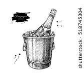 champagne bottle in ice bucket. ... | Shutterstock .eps vector #518745304