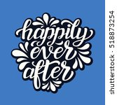 happily ever after. hand... | Shutterstock .eps vector #518873254