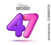 Forty Seven Birthday Greeting...