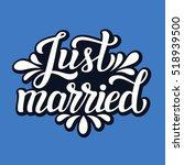 just married. hand lettering... | Shutterstock .eps vector #518939500