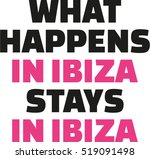 what happens in ibiza stays in... | Shutterstock .eps vector #519091498