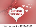 giving tuesday philanthropy day ... | Shutterstock . vector #519262108