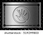 do not touch sign  ...   Shutterstock . vector #519299803