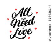 all you need is love hand... | Shutterstock .eps vector #519436144