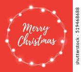 frame of christmas lights round ... | Shutterstock .eps vector #519468688