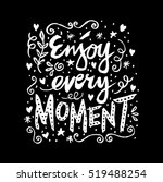 enjoy every moment.... | Shutterstock .eps vector #519488254