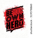 be your own hero. fitness... | Shutterstock .eps vector #519578860