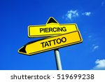 Small photo of Piercing vs Tattoo - Traffic sign with two options - choosing type of modification to decorate and embellish body and skin. Question of aesthetics and pain.