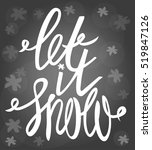 let it snow. hand drawn... | Shutterstock .eps vector #519847126