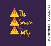 tis the season to be jolly.... | Shutterstock .eps vector #520021498
