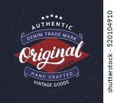 Stock vector original hand written lettering for label badge tee print denim wear apparel design grunge 520104910