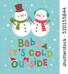 baby it's cold outside... | Shutterstock .eps vector #520155844