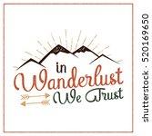 wanderlust camping badge. hand... | Shutterstock .eps vector #520169650