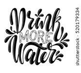drink more water.inspirational...   Shutterstock .eps vector #520179334