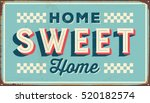vintage metal sign   home sweet ... | Shutterstock .eps vector #520182574