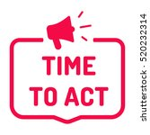 time to act. badge with... | Shutterstock .eps vector #520232314