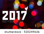 2017 with cock on festive... | Shutterstock . vector #520249636