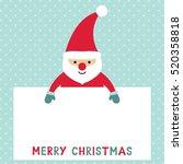 santa claus holding a blank... | Shutterstock .eps vector #520358818