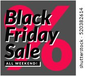 black friday sale all weekend   ... | Shutterstock .eps vector #520382614