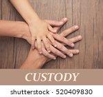 family hands and word custody... | Shutterstock . vector #520409830