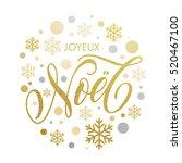 french greeting. joyeux noel... | Shutterstock .eps vector #520467100