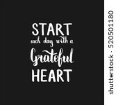 start each day with a grateful... | Shutterstock .eps vector #520501180