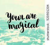 your are magical. illustration... | Shutterstock .eps vector #520501204