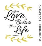 your love is better than life... | Shutterstock . vector #520524640