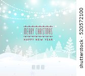 christmas greeting card. light... | Shutterstock .eps vector #520572100