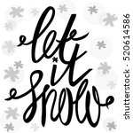 let it snow. hand drawn... | Shutterstock .eps vector #520614586