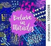 hand drawn phrase believe in...   Shutterstock .eps vector #520660288