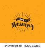 good morning. inspirational... | Shutterstock .eps vector #520736383