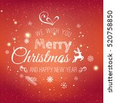 christmas and new year... | Shutterstock . vector #520758850