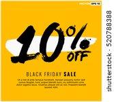 10  off black friday sale ... | Shutterstock .eps vector #520788388