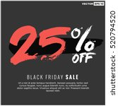 25  off black friday sale ... | Shutterstock .eps vector #520794520