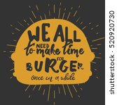 we all need to make burger once ... | Shutterstock .eps vector #520920730