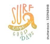 surf days   good days. surfer... | Shutterstock .eps vector #520968448