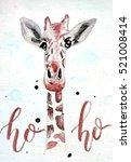 ho ho christmas card. giraffe... | Shutterstock . vector #521008414